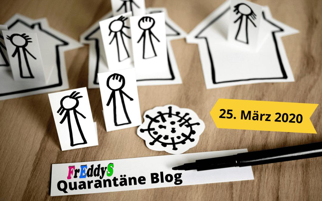 FrEddyS Quarantäne Blog vom 25.03.2020