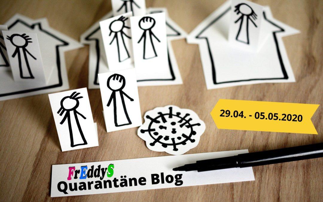 FrEddyS Quarantäne Blog vom 30.04.-05.05.2020